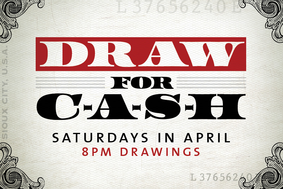 draw for cash promotion sioux city entertainment