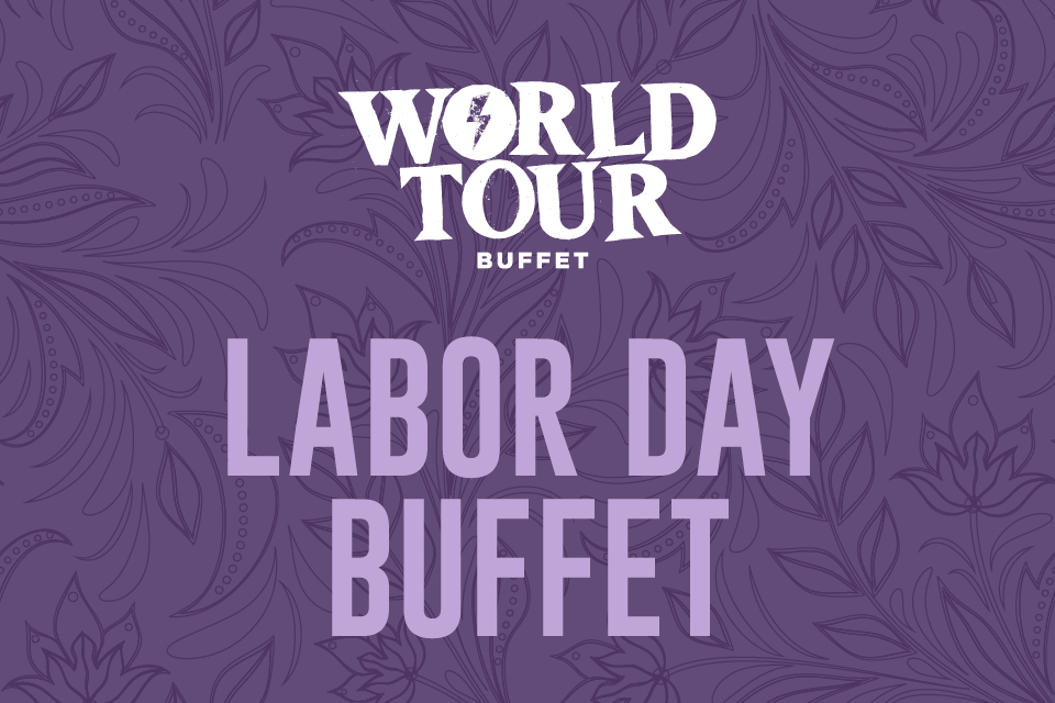 world tour buffet labor day