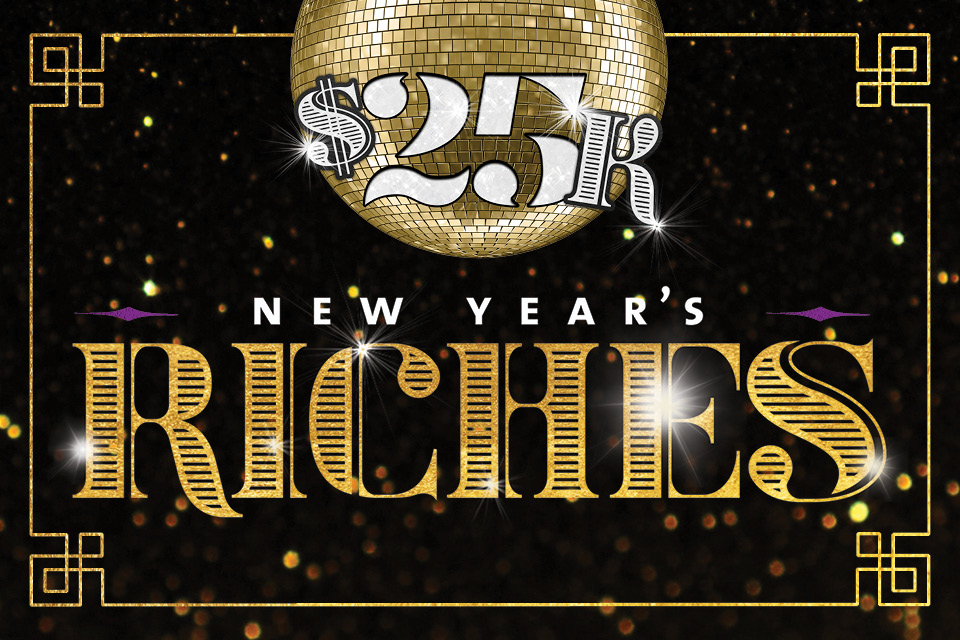 25k new years riches