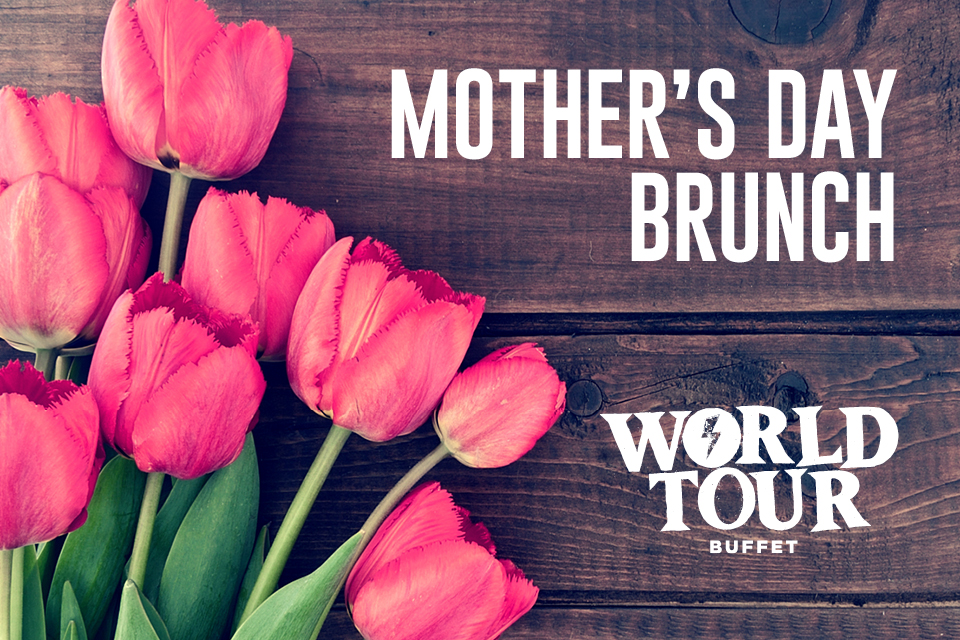 mother's day brunch world tour buffet restaurant specials