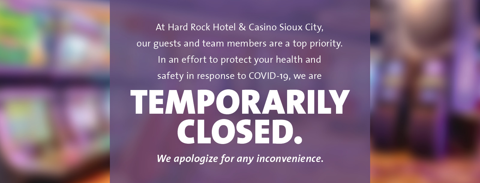 hard rock sioux city temporarily closed