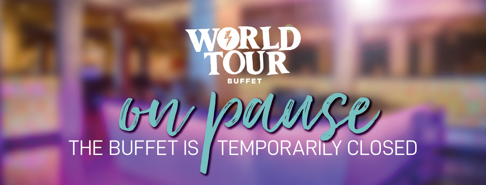 world tour buffet temporarily closed